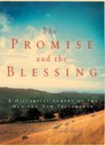 The Promise and the Blessing: A Historical Survey of the Old and New Testaments