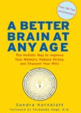 A Better Brain at Any Age: The Holistic Way to Improve Your Memory, Reduce Stress, and Sharpen Your