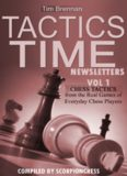 Tactics Time Newsletters. Vol.1 Chess tactics from the Real Games of Everyday Chess Players