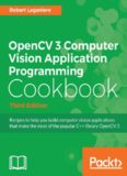 OpenCV 3 Computer Vision Application Programming Cookbook