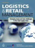Logistics and Retail Management: Emerging Issues and New Challenges in the Retail Supply Chain, 3rd