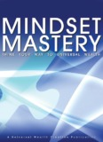 Mindset Mastery - Think Your Way To Universal Wealth