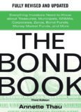 The Bond Book, Third Edition: Everything Investors Need to Know About Treasuries, Municipals, GNMAs