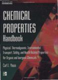 Chemical Properties Handbook: Physical, Thermodynamics, Engironmental Transport, Safety and Health
