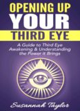 Opening Up Your Third Eye: A Guide to Third Eye Awakening & Understanding the Power it Brings