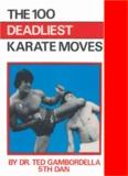100 Deadliest Karate Moves - Tes Gambordella - Survival Training Info