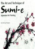 The Art and Technique of Sumi-E Japanese Ink Painting: Japanese Ink Painting as Taught by Ukao