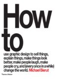 How to use graphic design to sell things, explain things, make things look better, make people