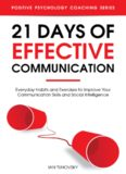 21 days of effective communication: everyday habits and exercises to improve your communication