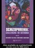 Schizophrenia : challenging the orthodox