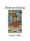 Hardware Hacking - Nicolas Collins