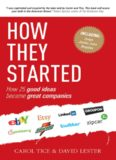 How they started: how 25 good ideas became great companies