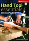 Hand Tool Essentials: Refine Your Power Tool Projects with Hand Tool Techniques