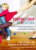Partnership Parenting: How Men and Women Parent Differently--Why It Helps Your Kids and Can