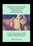 Hypnotic Script-Writing Secrets and Other Hypnosis Tips the Masters Use_13 May 2015