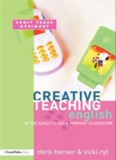Creative Teaching: English in the Early Years and Primary Classroom