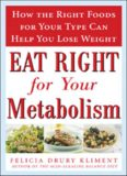 Eat Right for Your Metabolism: The Individualized Diet Plan to Balance Body Chemistry, Lose Weight