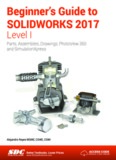 Beginner's Guide to SOLIDWORKS 2017