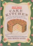 Sweet Maria's Cake Kitchen: Classic and Casual Recipes for Cookies, Cakes, Pastry, and Other