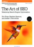 The Art of SEO, 3rd Edition: Mastering Search Engine Optimization