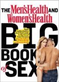 The Men's Health and Women's Health Big Book of Sex: Your Authoritative, Red-Hot Guide to the Sex