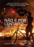 Não é por centavos - Um retrato das manifestações no Brasil