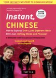 Instant Chinese: A Mandarin Chinese Phrasebook & Dictionary