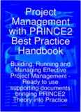 Project Management with PRINCE2 Best Practice Handbook: Building, Running and Managing Effective