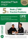Manhattan Prep. 5 lb. Book of GRE Practice Problems