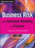 Business risk and simulation modelling in practice : using Excel, VBA and @RISK