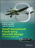 Small Unmanned Fixed-Wing Aircraft Design.  A Practical Approach