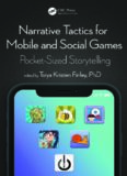 Narrative tactics for mobile and social games : pocket-sized storytelling