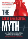 The Great Cholesterol Myth: Why Lowering Your Cholesterol Won't Prevent Heart Disease