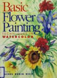 Basic Flower Painting Techniques in Watercolor (Basic Techniques Series)