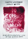 Do Zombies Dream of Undead Sheep?: A Neuroscientific View of the Zombie Brain