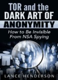 Tor and the Dark Art of Anonymity