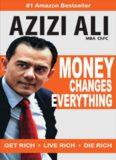 Money Changes Everything: Get Rich, Live Rich, Die Rich