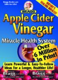 Apple Cider Vinegar, 52nd Edition: Miracle Health System (Bragg Apple Cider Vinegar Miracle Health