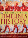 Timelines of History: The Ultimate Visual Guide To The Events That Shaped The World