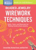 Beaded Jewelry: Wirework Techniques: Skills, Tools, and Materials for Making Handcrafted Jewelry