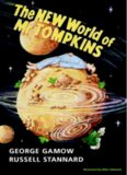 The New World of Mr Tompkins: George Gamow's Classic Mr Tompkins