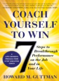 Coach Yourself to Win: 7 Steps to Breakthrough Performance on the