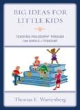 Big Ideas for Little Kids: Teaching Philosophy through Children's