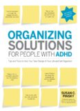 Organizing Solutions for People with ADHD, 2nd Edition-Revised and Updated: Tips and Tools to Help