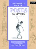The Complete Book of Poses for Artists: A Comprehensive Photographic and Illustrated Reference Book