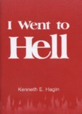 I Went to Hell, Kenneth Hagin, 41pg.pdf
