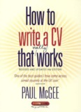How to Write a Cv That Really Works: A Concise, Thorough and
