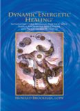 Dynamic Energetic Healing: Integrating Core Shamanic Practices With Energy Psychology Applications