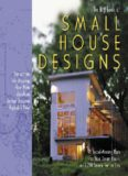 The Big Book of Small House Designs  75 Award-Winning Plans for Your Dream House, All 1,250 Square