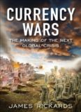 Currency Wars The Making of the Next Global Crisis